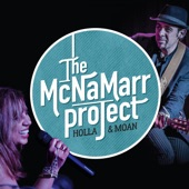 The McNaMarr Project - Throwing Down a Little Love