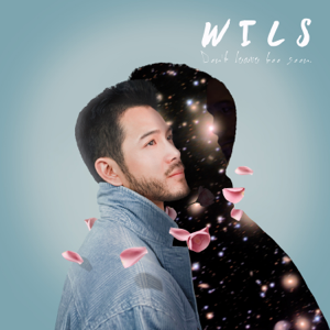 Wils - Don't Leave Too Soon