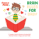 Carole Payne - Brain Rules For Baby: A Complete Guide for Parents to Develop Kid's Mind and Nurture A Happy and Smart Child