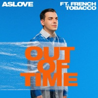 Out of Time! - ASLOVE-FRENCH TOBACCO