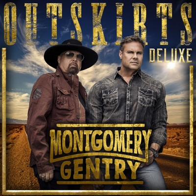 Outskirts (Deluxe) - Montgomery Gentry