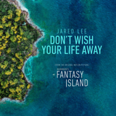 Don't Wish Your Life Away (From the Original Motion Picture