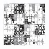 We Are Real - Single