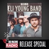 This Is Eli Young Band Greatest Hits Big Machine Radio Release Special