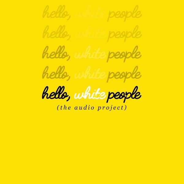 Hello White People