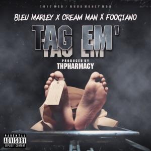 BLEU MARLEY & Cream Man - Tag Em feat. Foogiano
