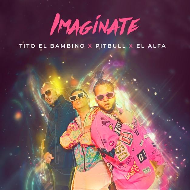 Tito El Bambino x Pitbull x El Alfa - Imaginate