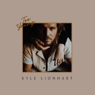 Kyle Lionhart – Too Young [iTunes Plus AAC M4A]