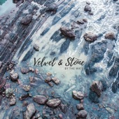 Velvet & Stone - By the Water