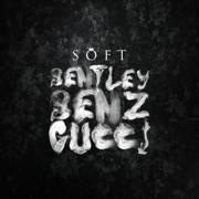 Bentley Benz & Gucci - Soft - Soft