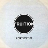 Fruition - Alone Together