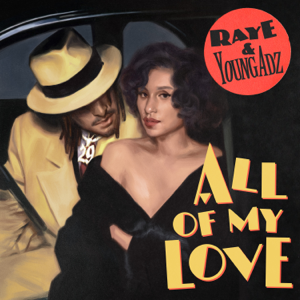 RAYE & Young Adz - All Of My Love feat. Young Adz