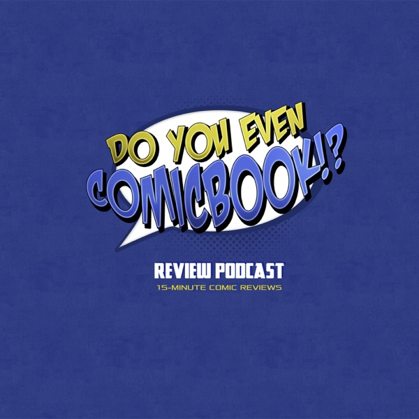 Do You Even Comic Book!? Review Cast