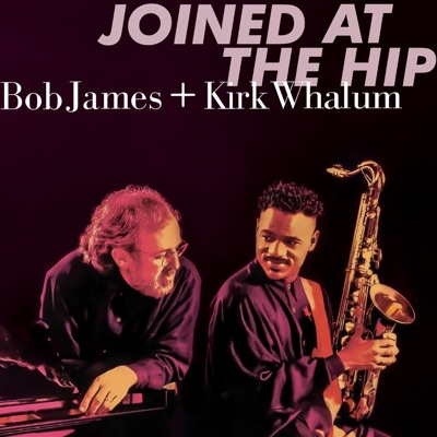 Joined At the Hip (2019 Remastered) - Kirk Whalum