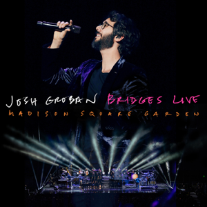 Josh Groban - Bridges Live: Madison Square Garden