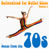 Andrew Holdsworth - Reimagined for Ballet Class, Vol. 1: Songs from the 70s  artwork