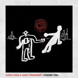 Cash Cash & Andy Grammer - I Found You - Single