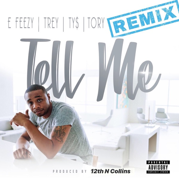 Tell Me (feat. Trey Songz, Tory Lanez & Ty Dolla $ign) [Remix] - Single