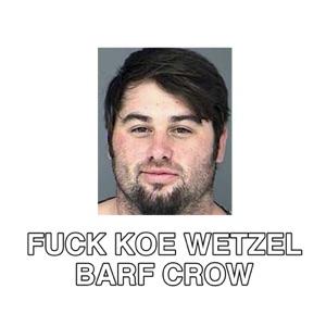 Barf Crow - Fuck Koe Wetzel
