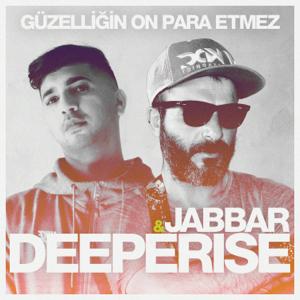 Deeperise & Jabbar - Güzelliğin On Para Etmez