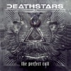 The Perfect Cult, Deathstars