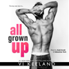 Vi Keeland - All Grown Up (Unabridged)  artwork