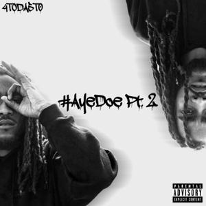 4toda5to - #AyeDoe, Pt. 2