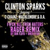 Gold Rush (feat. 2 Chainz, Macklemore & D.A.) [F#ck All Them Haters RAGER Remix By Erik Floyd + Owen Ryan] - Single, Clinton Sparks