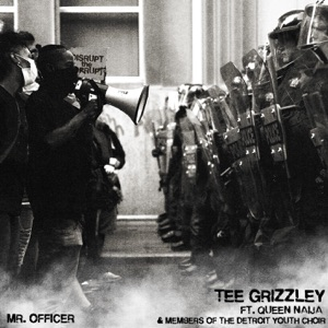 Tee Grizzley - Mr. Officer feat. Queen Naija and members of the Detroit Youth Choir