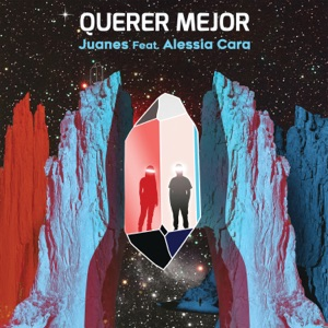 Querer Mejor (feat. Alessia Cara) - Single Mp3 Download
