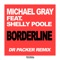 Michael Gray Ft. Shelly Poole - Borderline (Dr Packer Remix) feat. Shelly Poole