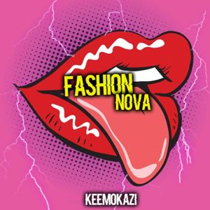 Keemokazi - Fashion Nova