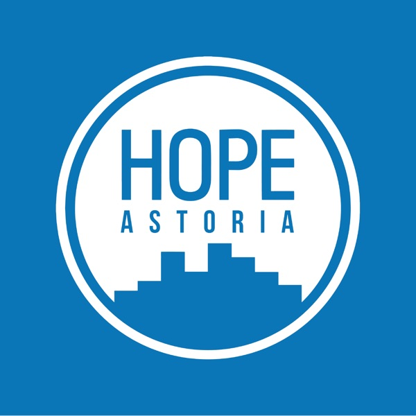Hope Astoria Sermon Podcast