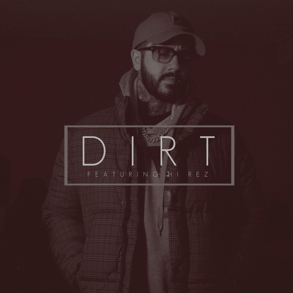 Dirt (feat. Hi-Rez) - Single