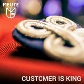 MEUTE - Customer Is King