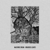 Machinedrum - Braided Leaves