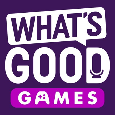 What S Good Games A Video Game Podcast Podbay