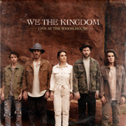 Live At the Wheelhouse - EP - We The Kingdom - We The Kingdom