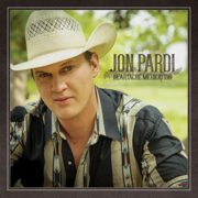 Heartache Medication - Jon Pardi - Jon Pardi