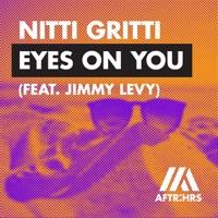 Eyes on You - NITTI GRITTI - JIMMY LEVY