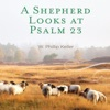 A Shepherd Looks at Psalm 23 (Unabridged)