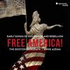 Free America! - Boston Camerata & Anne Azéma