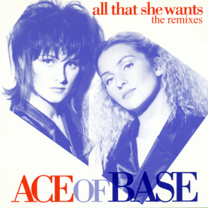 Ace of Base - All That She Wants (The Remixes) - EP