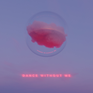 DRAMA - Dance Without Me