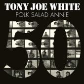 Tony Joe White - Polk Salad Annie (50th Anniversary Edition)