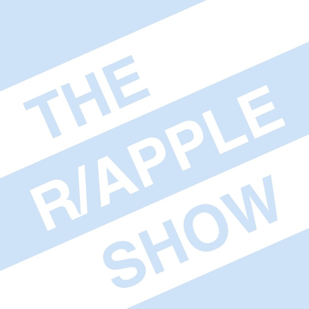 The r/apple Show by David and James on Apple Podcasts