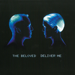 The Beloved - Deliver Me (Club Mixes)