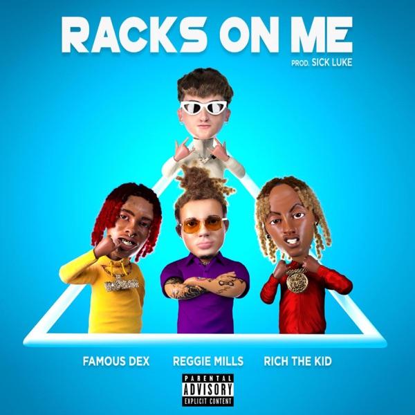 Racks on Me (feat. Rich The Kid, Famous Dex) - Single