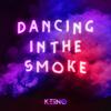 Keiino - Dancing in the Smoke artwork
