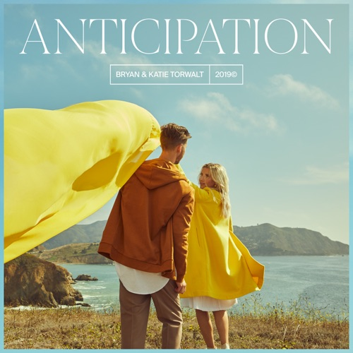 Bryan & Katie Torwalt - Anticipation EP (2019)
